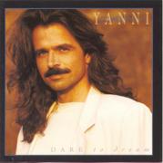 Dare to Dream - Yanni