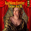 The Very Best Of - Kathleen Ferrier