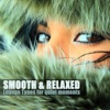 Smooth & Relaxed - Lounge Tunes for Quiet Moments
