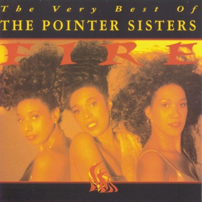 Fire! The Very Best of the Pointer Sisters - Pointer Sisters