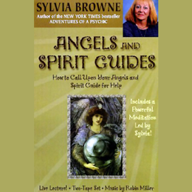 Angels and Spirit Guides: How to Call Upon Your Angels and Spirit Guide for Help audiobook