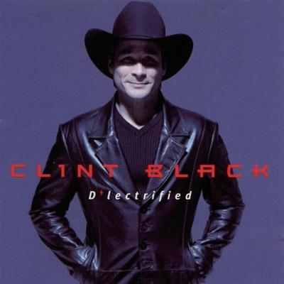 D'lectrified - Clint Black