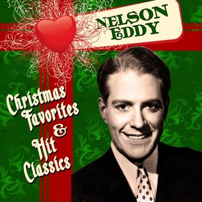 Christmas Favorites & Hit Classics - Nelson Eddy