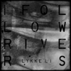 I Follow Rivers - Lykke Li