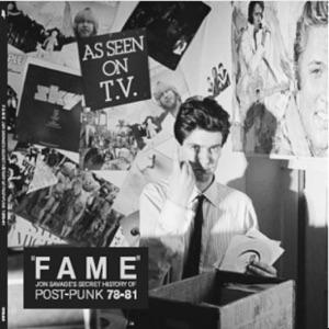 """Fame"" (Jon Savage's Secret History of Post-Punk 1978-81)"