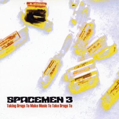 Taking Drugs to Make Music to Take Drugs To - Spacemen 3