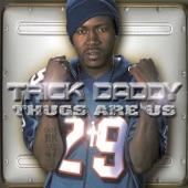 Trick Daddy - I'm a Thug (Edited)