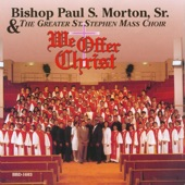 Bishop Paul S. Morton, Sr. & The Greater St. Stephen Mass Choir - We Shall Overcome
