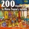 200 Clasicas de la Musica Tropical y Bailable, Vol. 3