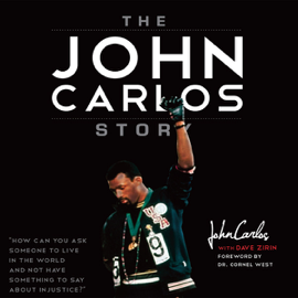 The John Carlos Story: The Sports Moment that Changed the World (Unabridged) audiobook