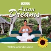 Asian Dreams - Entspannungsmusik für Tai Chi, Joga, Qi Gong und Meditation