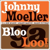 Johnny Moeller - BlooGaLoo