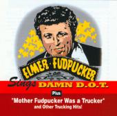 Damn D.O.T.-Elmer Fudpucker