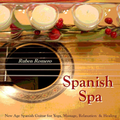 Spanish Spa Guitar (Spanish, Classical & New Age Flamenco Guitar For Massage, Spas, Yoga & Relaxation)-Ruben Romero