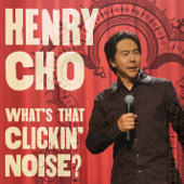 What's That Clickin' Noise?-Henry Cho