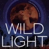 Wild Light - California On My Mind