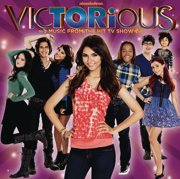 Victorious (Music from the Hit TV Show) [feat. Victoria Justice] - Victorious Cast - Victorious Cast