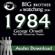 George Orwell - 1984 (Dramatized)