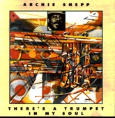 Archie Shepp - Suite: There's A Trumpet In My Soul (Part One): Zaid Part One / Down In Brazil
