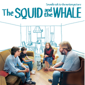 The Squid and the Whale (Soundtrack to the Motion Picture)