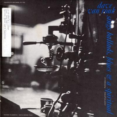 Ballads, Blues, and a Spiritual - Dave Van Ronk