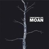 Moan (Trentemoller Remix Radio Edit)