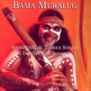 Bama Muralug: Aboriginal And Torres Strait Traditional Songs - David Hudson - David Hudson