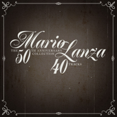 Mario Lanza: The 50th Anniversary Collection - 40 Tracks!