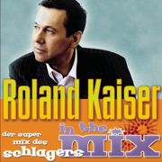Roland Kaiser-Mix - Roland Kaiser - Roland Kaiser