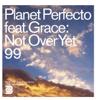 Planet Perfecto - Not Over Yet '99 (Radio Edit) artwork