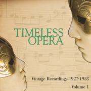 Timeless Opera Vintage Recordings 1927-1953 Vol 1 - Various Artists - Various Artists
