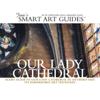 Jane's Smart Art Guides - Our Lady Cathedral, Antwerp (Unabridged  Nonfiction)  artwork