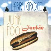 Junk Food Junkie-Larry Groce
