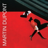 Martin Dupont - Your Passion