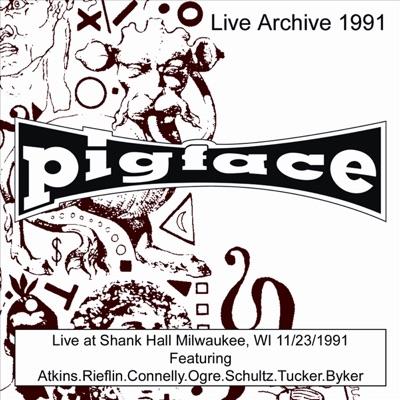 Live At Shank Hall Milwaukee, WI 11/23/1991 - Pigface