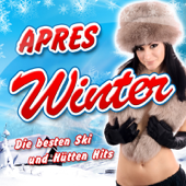 APRES WINTER - Die besten Ski und Hütten Hits (2011 Schifoarn Hitparade - Disco Karneval Hit Club - Opening Mallorca 2012 - Oktoberfest - Schlager Discofox 2013 Fox)
