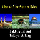 Takbirat El Aid 1er Version Depuis La Mecque  Takbirat El Aid & Talbiyat Al Hajj - Takbirat El Aid & Talbiyat Al Hajj