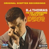 B. J. Thomas - I'm So Lonesome I Could Cry