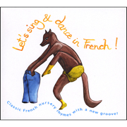 Let's Sing and Dance In French! - French Songs For Kids - French Songs For Kids