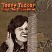 Teeny Tucker - Keep the Blues Alive