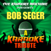 The Karaoke Machine Presents - Bob Seger - The Karaoke Machine