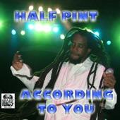 Half Pint - According To You