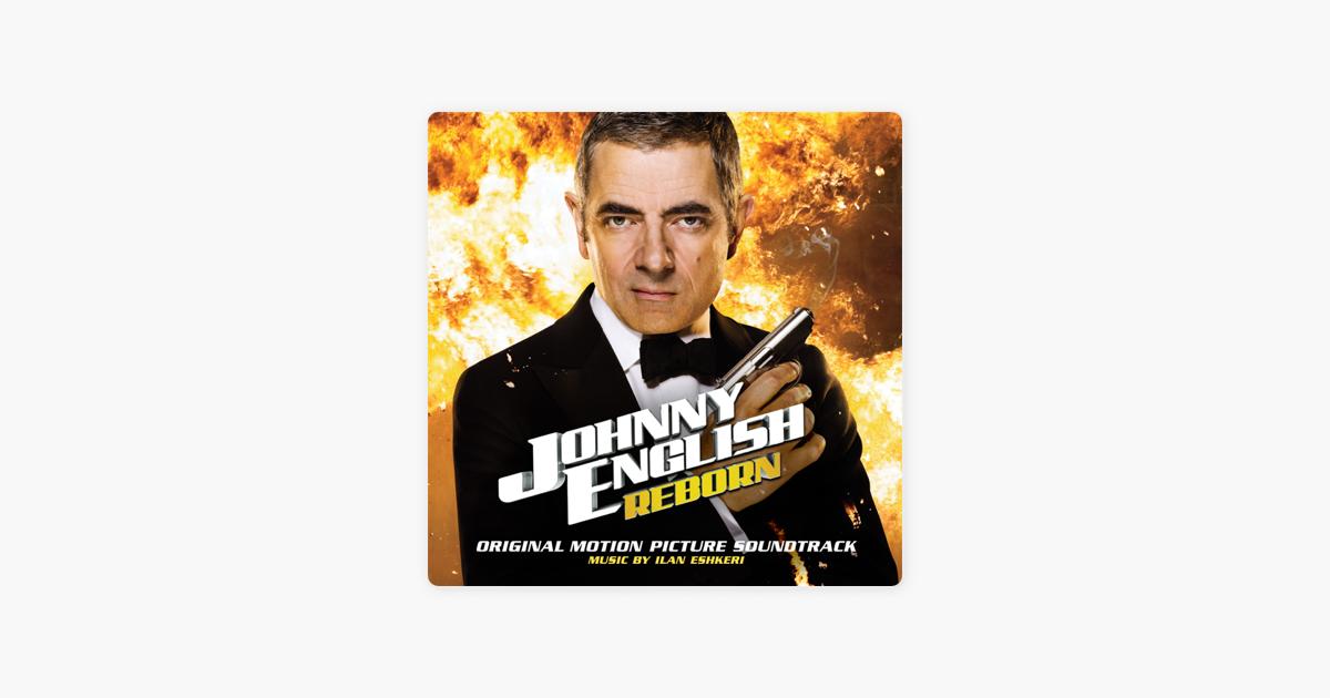 Johnny English Reborn Soundtrack (by Ilan Eshkeri)