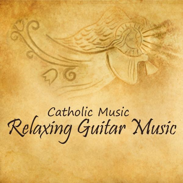 Relaxing Guitar Music By Catholic Music