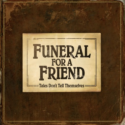 Tales Don't Tell Themselves - Funeral For a Friend
