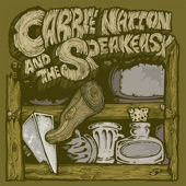 Carrie Nation and the Speakeasy - I Saw Your Daughter
