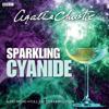 Agatha Christie - Agatha Christie: Sparkling Cyanide (BBC Radio 4 Drama)  artwork