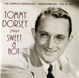 Tommy Dorsey Plays Sweet & Hot (Live)