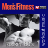 Men's Fitness - Rockin' 80's: 45 Min Non-Stop Workout (128-130 bpm Perfect for Strength Training, Moderate Paced Walking, Elliptical, Cardio Machines and General Fitness) - Power Music Workout