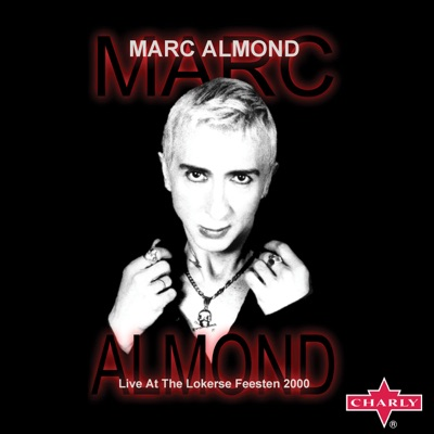 Marc Almond: Live At The Lokerse Feesten 2000 - Marc Almond